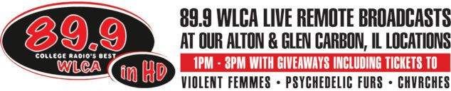 WLCA College Radio's Best will be broadcasting LIVE from our Alton and Glen Carbon locations from 1PM to 3PM
